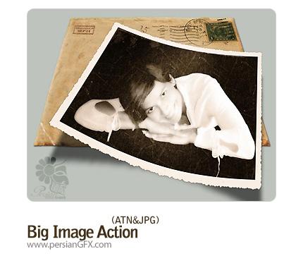 تبدیل تصاویر به عکس های قدیمی - Big Image Action