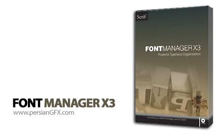 مدیریت کامل بر روی فونت ها با Serif Font Manager X3