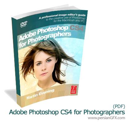 آموزش فتوشاپ برای عکاسان - Adobe Photoshop CS4 for Photographers
