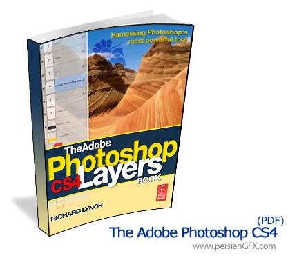 کاربرد لایه ها در فتوشاپ - The Adobe Photoshop CS4 Layers Book
