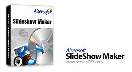 ساخت اسلایدشو با Aiseesoft SlideShow Maker 2.1.12