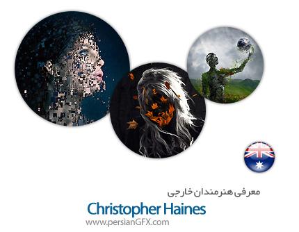 معرفی هنرمندان خارجی Christopher Haines از کشور استرالیا به همراه مجموعه آثار