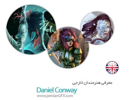 معرفی هنرمندان خارجی  Daniel Conway از کشور انگلیس به همراه مجموعه آثار