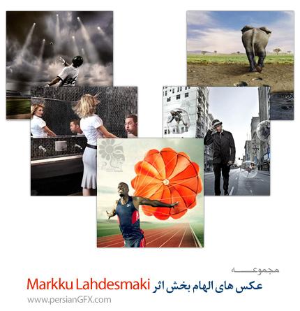 عکس های الهام بخش اثر Markku Lahdesmaki