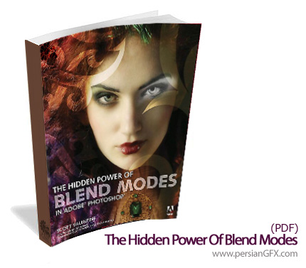 کتاب حالت های ترکیبی رنگ ها Blend Modes در فتوشاپ - The Hidden Power of Blend Modes in Adobe Photoshop