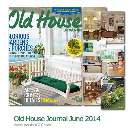 دانلود مجله طراحی دکوراسیون داخلی خانه - Old House Journal June 2014