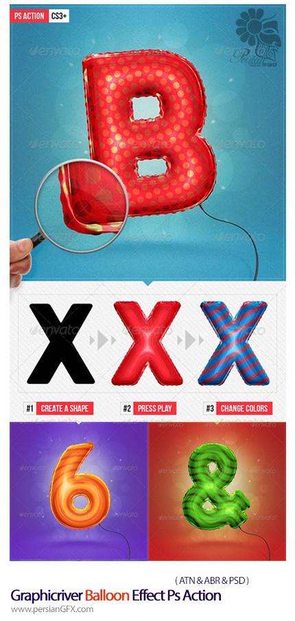 دانلود اکشن فتوشاپ ایجاد افکت بادکنک بر روی متن از گرافیک ریور - Graphicriver Balloon Effect Ps Action
