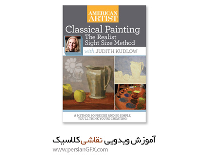 دانلود آموزش نقاشی کلاسیک - Classical Painting the Realist Sight Size Method with Judith Kudlow