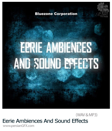 دانلود 240 افکت صوتی آماده ترسناک برای صحنه های سینمایی - Bluezone Corporation Eerie Ambiences And Sound Effects