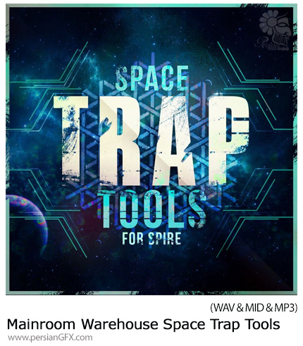 دانلود مجموعه افکت های صوتی متنوع Space Trap Tools For Spire - Mainroom Warehouse Space Trap Tools