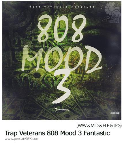 دانلود مجموعه افکت های صوتی متنوع Trap Veterans 808 Mood 3 - Trap Veterans 808 Mood 3 Fantastic