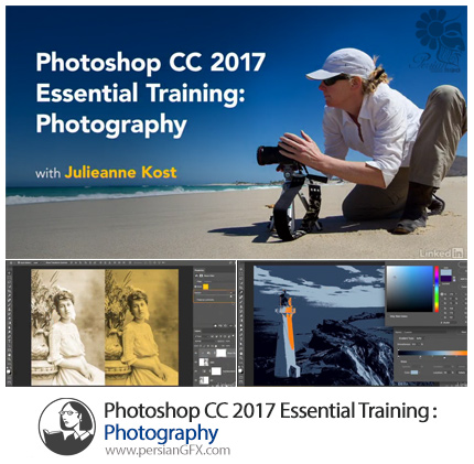 دانلود آموزش کاربرد فتوشاپ سی سی 2017 در عکاسی از لیندا - Lynda Photoshop CC 2017 Essential Training Photography