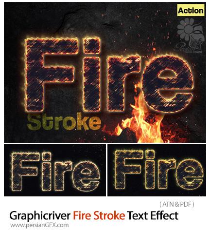 دانلود اکشن فتوشاپ ایجاد افکت آتش بر روی حاشیه متن از گرافیک ریور - Graphicriver Fire Stroke Text Effect