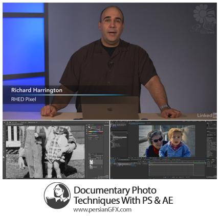 دانلود آموزش تکنیک های ایجاد تصاویر مستند در فتوشاپ و افترافکت از لیندا - Lynda Documentary Photo Techniques With Photoshop And After Effects