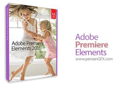 دانلود نرم افزار ساخت، ویرایش و ایجاد افکت بر روی فیلم - Adobe Premiere Elements 2018 v16.0 x64