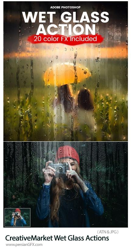 دانلود اکشن فتوشاپ ایجاد افکت پنجره خیس بر روی تصاویر - CreativeMarket Wet Glass Actions