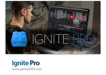 دانلود مجموعه پلاگین های پر کاربرد برای ویرایشگر های ویدئویی - FXhome Ignite Pro v3.1.8110.10801 For Adobe After Effects + v2.1.7331 x64 for OFX / Adobe AfterFX & Premiere Pro / Avid