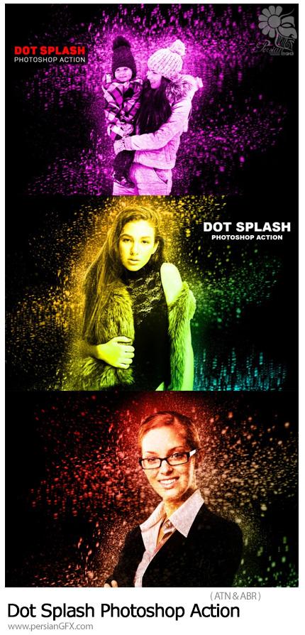 دانلود اکشن فتوشاپ ایجاد افکت نقاط رنگ پاشی بر روی تصاویر - Dot Splash Photoshop Action