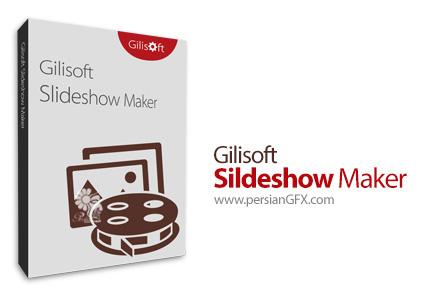 دانلود نرم افزار ساخت اسلاید شو به همراه ترانزیشن های دو بعدی و سه بعدی - GiliSoft SlideShow Maker v10.5.0