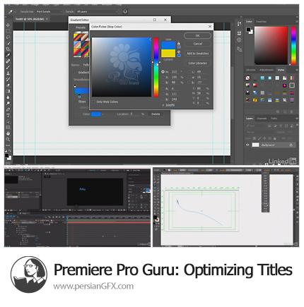 دانلود آموزش طراحی و بهینه سازی تیترها و تایتل ها در نرم افزارهای ادوبی از لیندا - Lynda Premiere Pro Guru: Optimizing Titles
