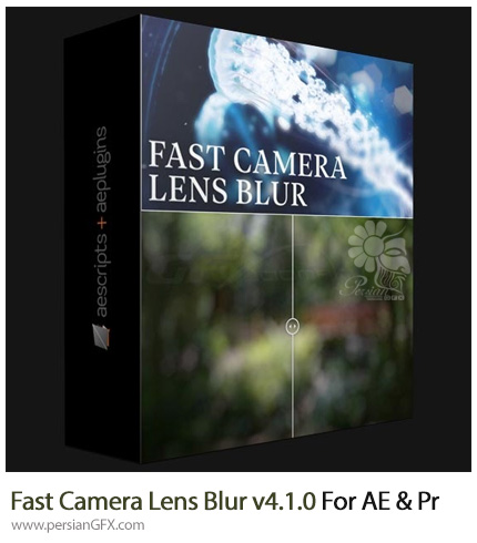دانلود پلاگین افترافکت و پریمیر Fast Camera Lens Blur برای فلو یا بلور کردن عکس و فیلم - Fast Camera Lens Blur v4.1.0 For After Effect And Premiere Pro