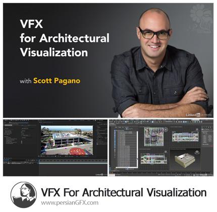 دانلود آموزش جلوه های بصری برای شبیه سازی معماری از لیندا - Lynda VFX For Architectural Visualization