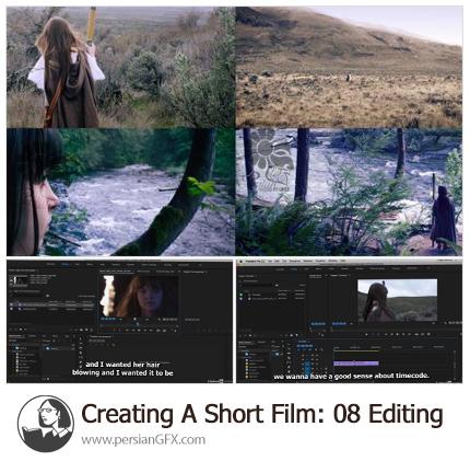 دانلود آموزش ویرایش و ساخت فیلم کوتاه در پریمیر - Creating A Short Film: 08 Editing