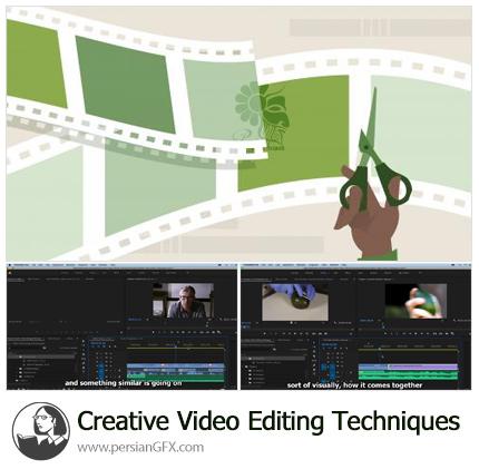 دانلود آموزش تکنیک های خلاقانه ویرایش ویدیو در پریمیر پرو - Creative Video Editing Techniques