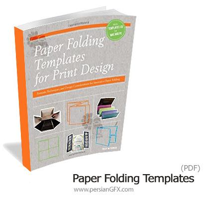 دانلود کتاب قالب های تاشو کاغذ برای طراحی چاپ - Paper Folding Templates
