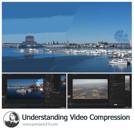 دانلود آموزش فشرده سازی ویدیو در پریمیر پرو - Understanding Video Compression