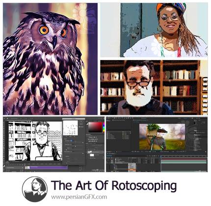 دانلود آموزش هنر روتوسکوپی در فتوشاپ و افترافکت - The Art of Rotoscoping