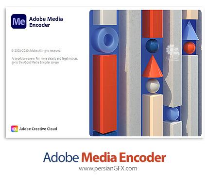 دانلود نرم افزار مدیا اینکدر 2021، تبدیل فایلها ویدئویی به یکدیگر - Adobe Media Encoder 2021 v15.1.0.42 x64
