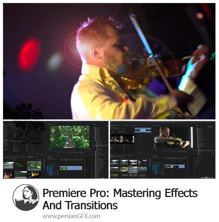 دانلود آموزش تسلط بر افکت ها و ترانزیشن ها در پریمیر پرو - Mastering Effects And Transitions
