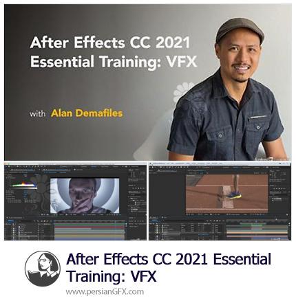 دانلود آموزش جلوه های ویژه در افترافکت سی سی 2021 - After Effects CC 2021 Essential Training: VFX