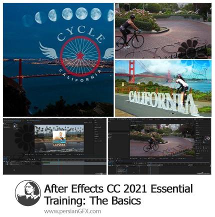 دانلود آموزش نکات ضروری مقدماتی افترافکت سی سی 2021 - After Effects 2021 Essential Training: The Basics