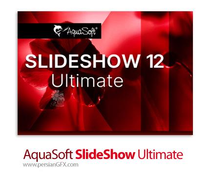 دانلود نرم افزار ساخت ویدئو از عکس های خود - AquaSoft SlideShow Ultimate v12.1.01 x64