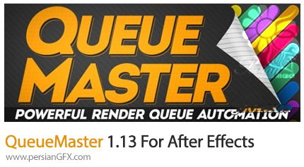 دانلود اسکریپت افترافکت کاهش زمان رندر - QueueMaster 1.13 For After Effects (Win/Mac)