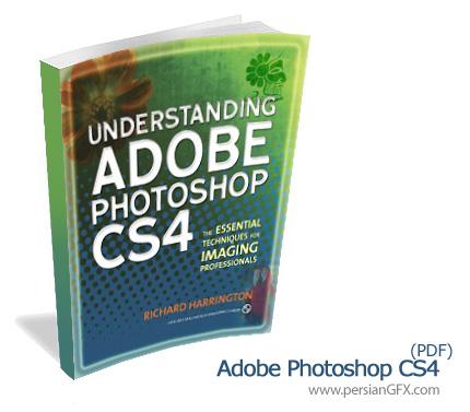 آنچه در مورد نرم افزار فتوشاپ باید بدانید - Understanding Adobe Photoshop CS4