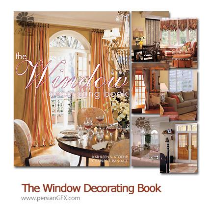دانلود مجله مدل های متنوع پنجره های خانه - The Window Decorating Book