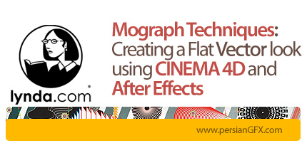 دانلود آموزش تکنیک های موشن گرافیک در افترافکت و سینمافوردی از لیندا - Lynda Mograph Techniques: Creating a Flat Vector look using C4D and After Effects