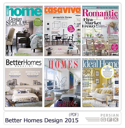 دانلود مجله دکوراسیون داخلی خانه، حمام و دستشویی، گلخانه، پذیرایی، اتاق خواب - Better Homes Design 2015