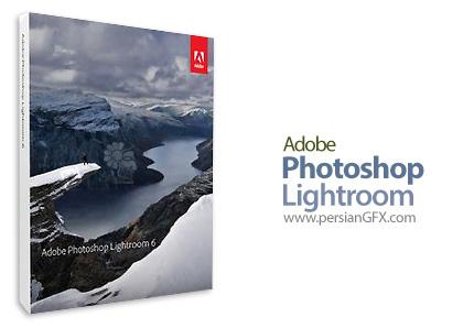 دانلود نرم افزار فتوشاپ لایت روم ویرایشگر دیجیتالی تصاویر و عکس ها - Adobe Photoshop Lightroom CC 2015.12 v6.12 x64