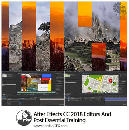 دانلود آموزش نکات ضروری ویرایش و ساخت پست در افترافکت سی سی 2018 از لیندا - Lynda After Effects CC 2018 Editors And Post Essential Training