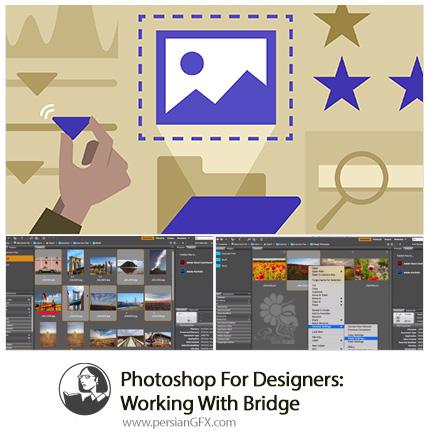 دانلود آموزش فتوشاپ برای طراحان: کار با Bridge از یودمی - Lynda Photoshop For Designers: Working With Bridge