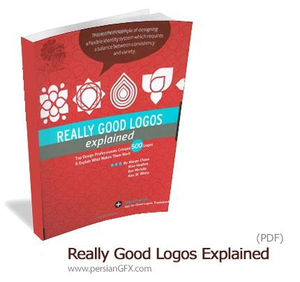 دانلود کتاب الکترونیکی 500 نمونه آرم و لوگو با طراحی حرفه ای - Really Good Logos Explained: Top Design Professionals Critique 500 Logos And Explain What Makes Them Work