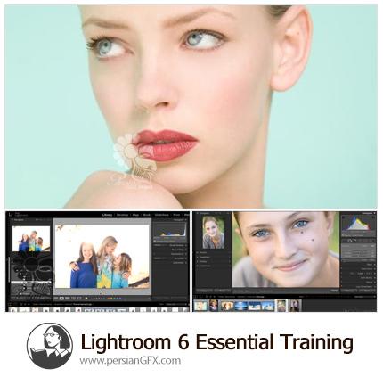 دانلود آموزش نکات ضروری لایتروم - Lightroom 6 Essential Training
