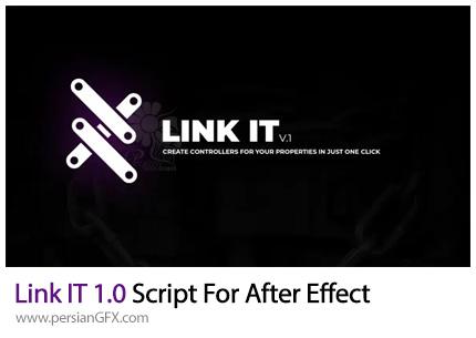دانلود اسکریپت Link IT برای ساخت کنترلر در افترافکت - Link IT 1.0 Script For After Effect