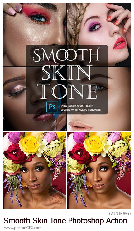 دانلود اکشن فتوشاپ روتوش حرفه ای پوست - Smooth Skin Tone Photoshop Action