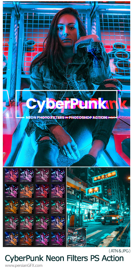 دانلود اکشن فتوشاپ ایجاد افکت نورهای نئونی به سبک سایبرپانک بر روی تصاویر - CyberPunk Neon Filters Photoshop Action