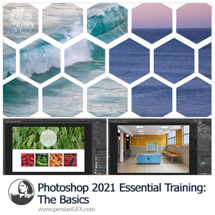 دانلود آموزش نکات ضروری مقدماتی فتوشاپ سی سی 2021 - Photoshop 2021 Essential Training: The Basics